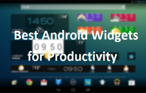 6 Best Android Widgets to make you more Productive