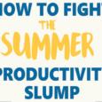 FIGHT THE SUMMER PRODUCTIVITY SLUMP