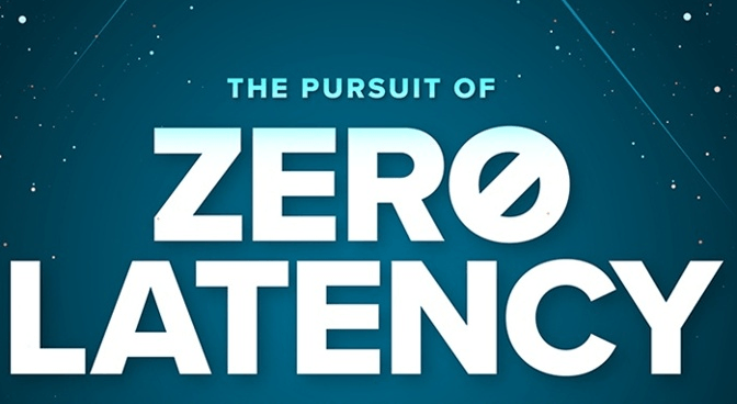 The Pursuit of Zero Latency