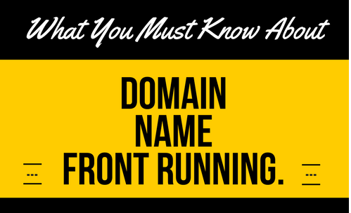 Domain Name Front Running : What It Is, And How To Avoid It