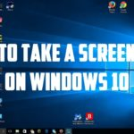 A Primer on how to take Screenshots using Windows 10