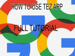 How to use Tez App? Step by Step Guide