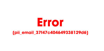 How to Fix [pii_email_37f47c404649338129d6] Error (January 2021 Updated)