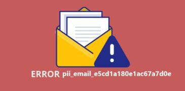 Working Method To Fix [pii_email_e5cd1a180e1ac67a7d0e] Error