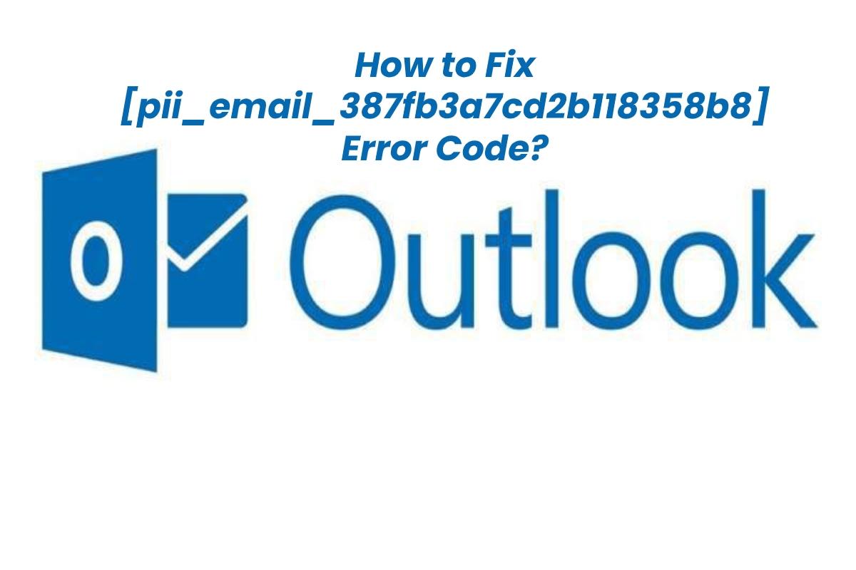 Solve [Pii_Email_387fb3a7cd2b118358b8] outlook error