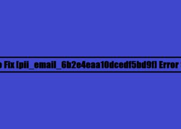 How to Fix Outlook Error [pii_email_6b2e4eaa10dcedf5bd9f] Code?