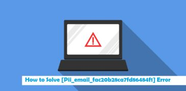 Best Ways to Fix [pii_email_fac20b28ca7fd86484f1] Outlook Error?