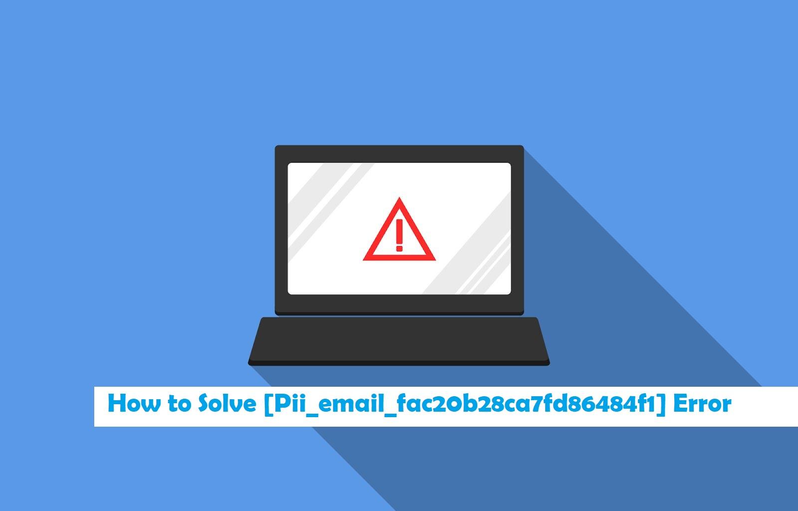 Outlook error fix [pii_email_fac20b28ca7fd86484f1]
