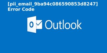 How To Fix Outlook Error [Pii_Email_9ba94c086590853d8247] Easily?