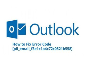 How to Solve MS Outlook Error Code [pii_email_f3e1c1a4c72c0521b558]?