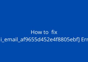 Best Methods to Fix Outlook Error [Pii_email_af9655d452e4f8805ebf]