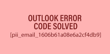 How to Solve Outlook [pii_email_1606b61a08e6a2cf4db9] Issue?