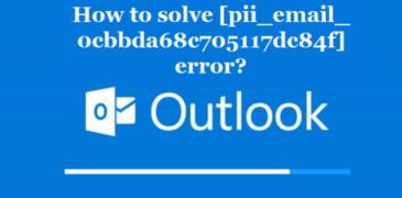 Best Methods to Fix Outlook Error [Pii_Email_0cbbda68c705117dc84f]