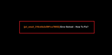 How to Solve Outlook Error [pii_email_316cb5e2e59f1ce78052]?