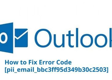 [pii_email_bbc3ff95d349b30c2503] – Reason & Solution to Fix [2021]