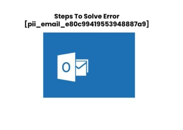 Solve Outlook Error [pii_email_e80c99419553948887a9]